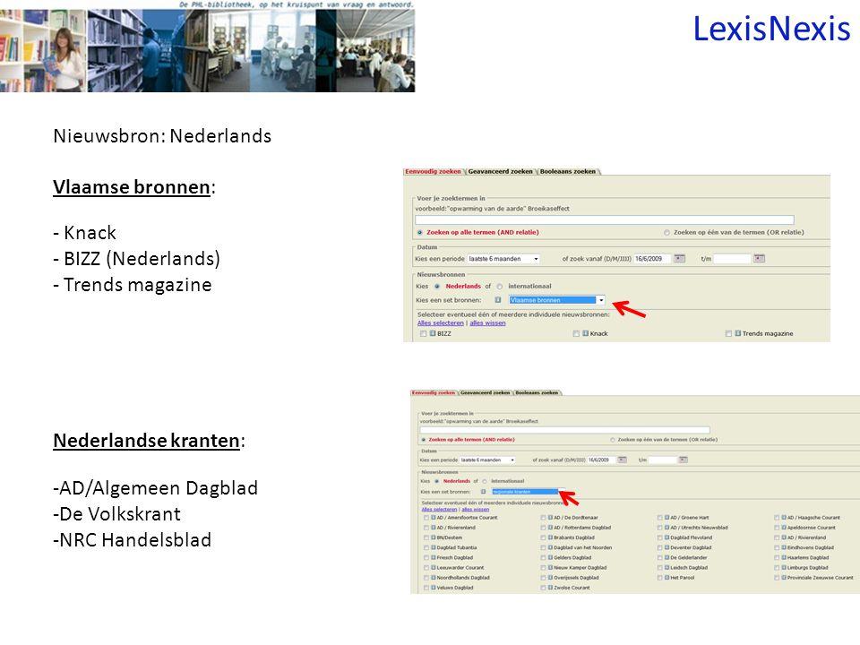 Nieuwsbron: Nederlands Vlaamse bronnen: - Knack - BIZZ (Nederlands) - Trends magazine -AD/Algemeen Dagblad -De Volkskrant -NRC Handelsblad Nederlandse kranten: LexisNexis