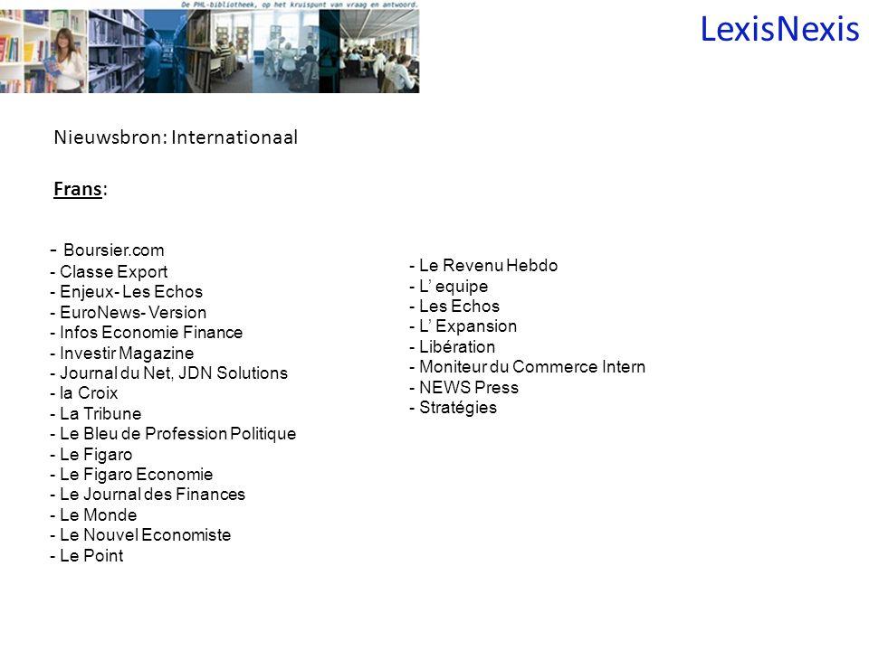 Nieuwsbron: Internationaal Frans: - Boursier.com - Classe Export - Enjeux- Les Echos - EuroNews- Version - Infos Economie Finance - Investir Magazine