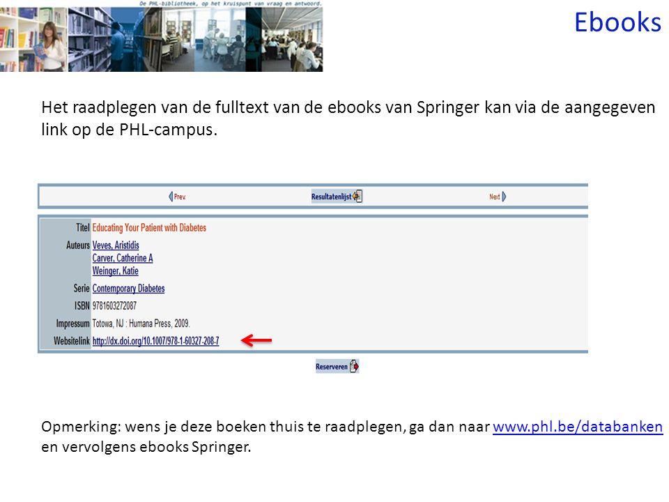 Het raadplegen van de fulltext van de ebooks van Springer kan via de aangegeven link op de PHL-campus.