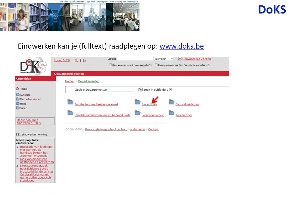 DoKS Eindwerken kan je (fulltext) raadplegen op: www.doks.bewww.doks.be