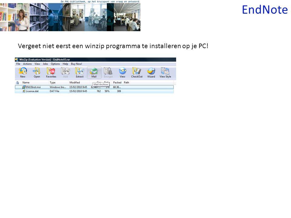 EndNote Vergeet niet eerst een winzip programma te installeren op je PC!