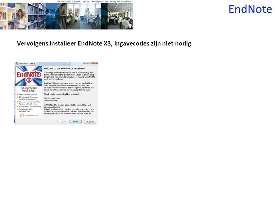 Vervolgens installeer EndNote X3, Ingavecodes zijn niet nodig