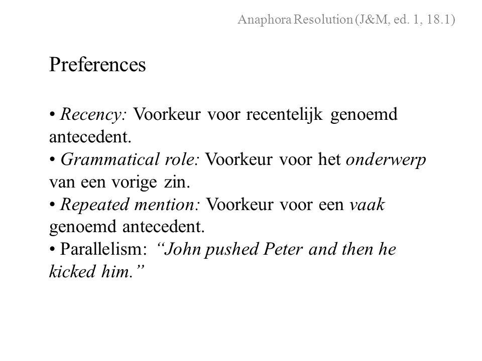Preferences Recency: Voorkeur voor recentelijk genoemd antecedent.