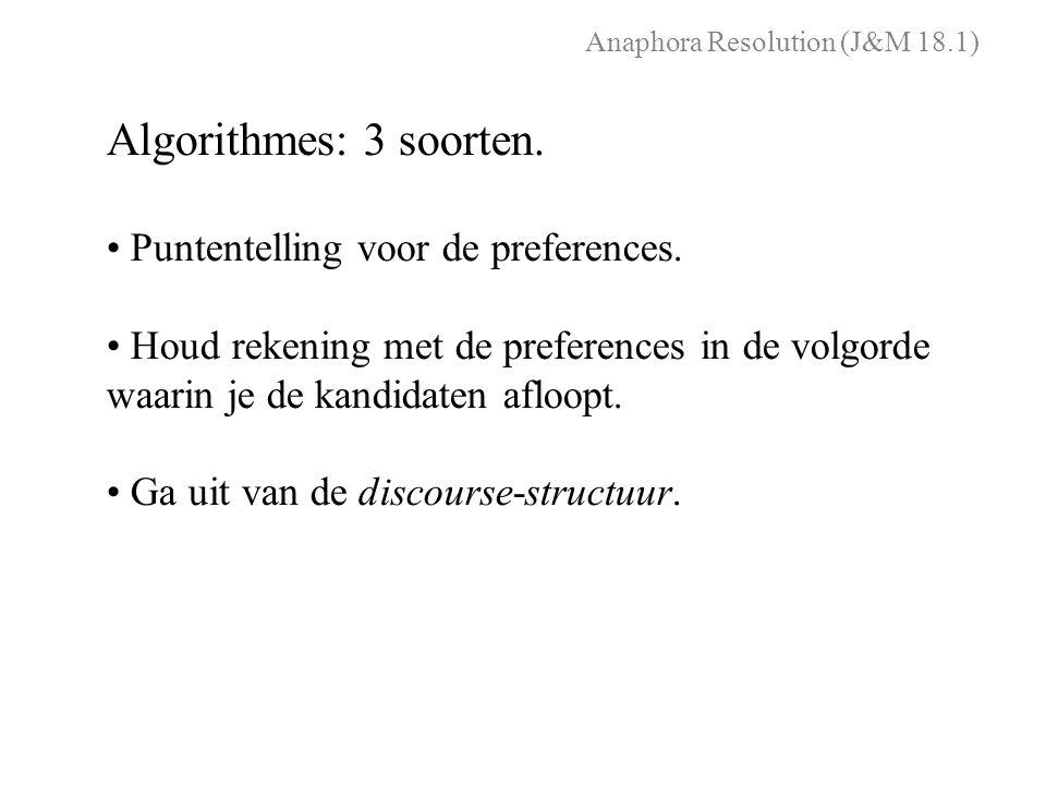 Anaphora Resolution (J&M 18.1) Algorithmes: 3 soorten.
