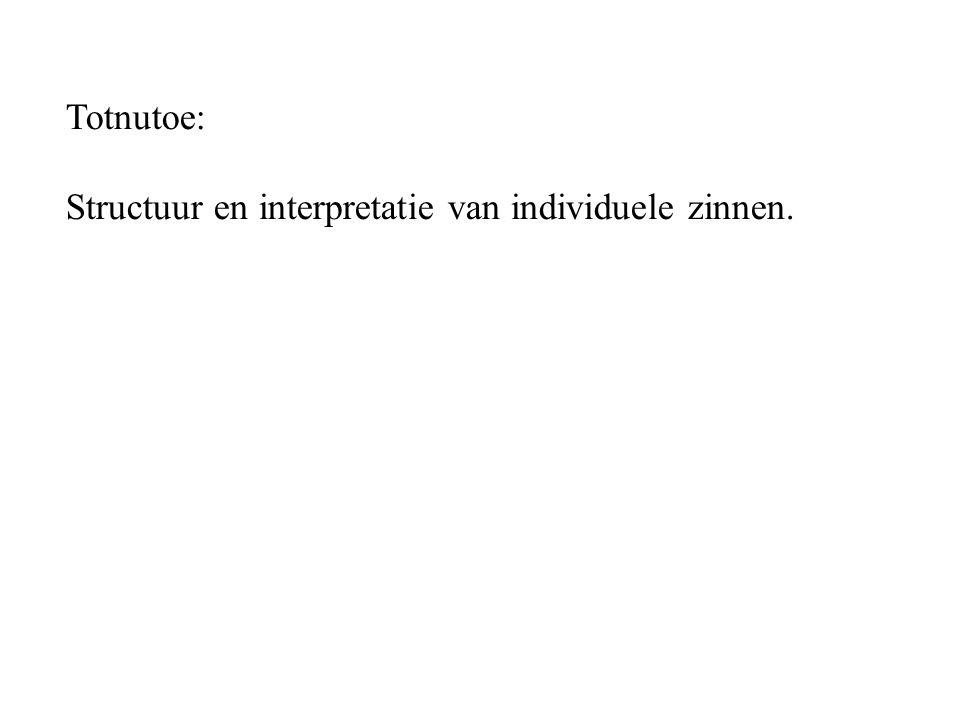Totnutoe: Structuur en interpretatie van individuele zinnen.