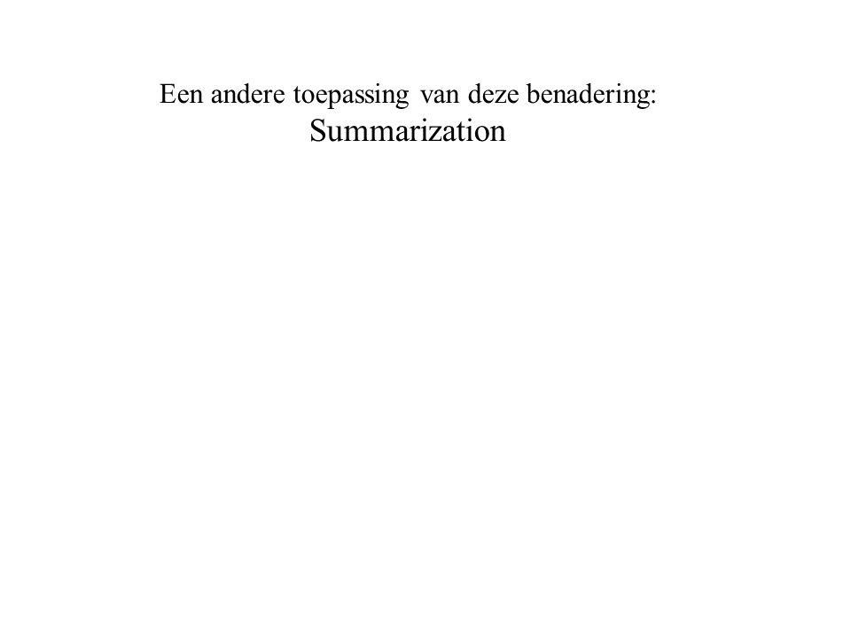 Een andere toepassing van deze benadering: Summarization