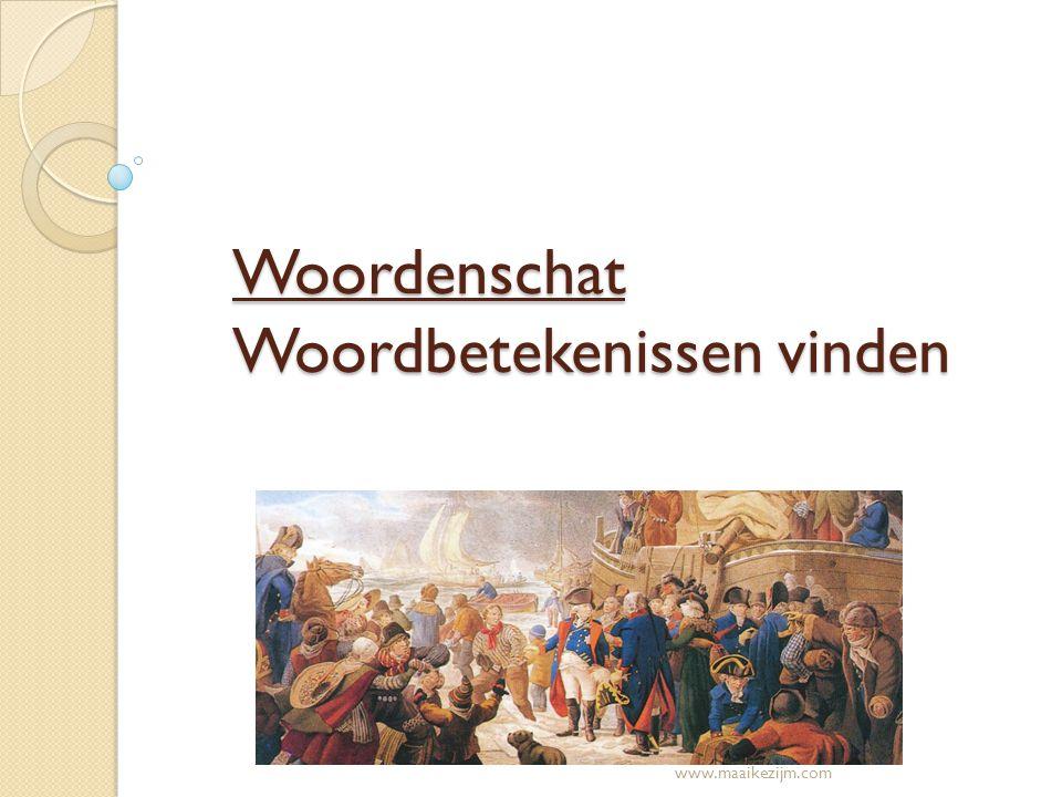 Woordenschat Woordbetekenissen vinden www.maaikezijm.com