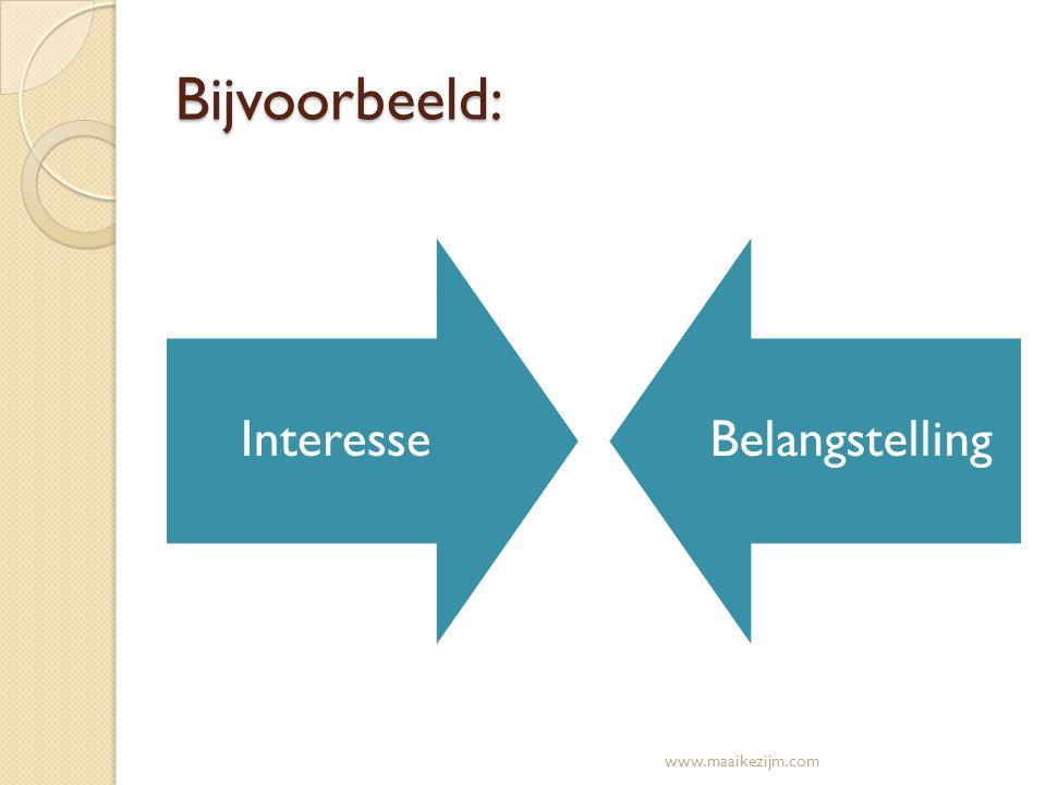 Bijvoorbeeld: InteresseBelangstelling www.maaikezijm.com