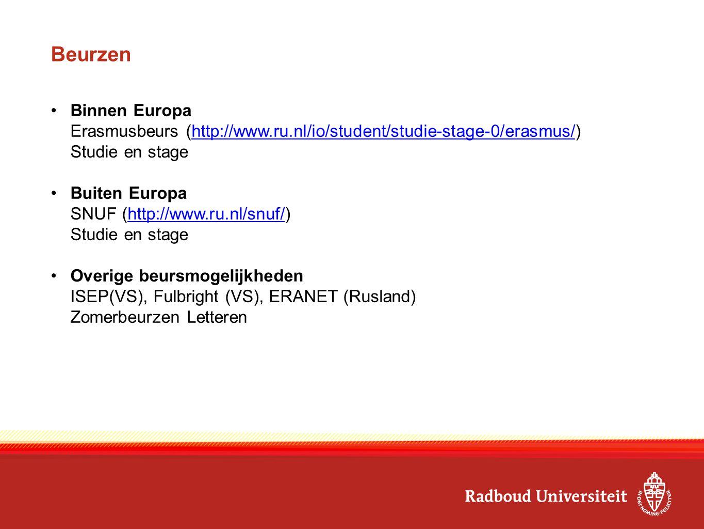 Het ERASMUS programma Het meest gebruikte en meest bekende uitwisselingsprogramma Voorwaarden: -Minimaal 2 maanden voor stage, minimaal 3 maanden voor studie in het buitenland -Per cyclus (BA/MA/PhD) maximaal 12 maanden beurs, hoeft niet aaneengesloten te zijn en mag voor studie en stage -Ingeschreven als student aan de RU -Erkenning van de in het buitenland behaalde studiepunten -Bestaande Erasmusovereenkomst tussen RU en buitenlandse instelling (voor studie, niet voor stage).