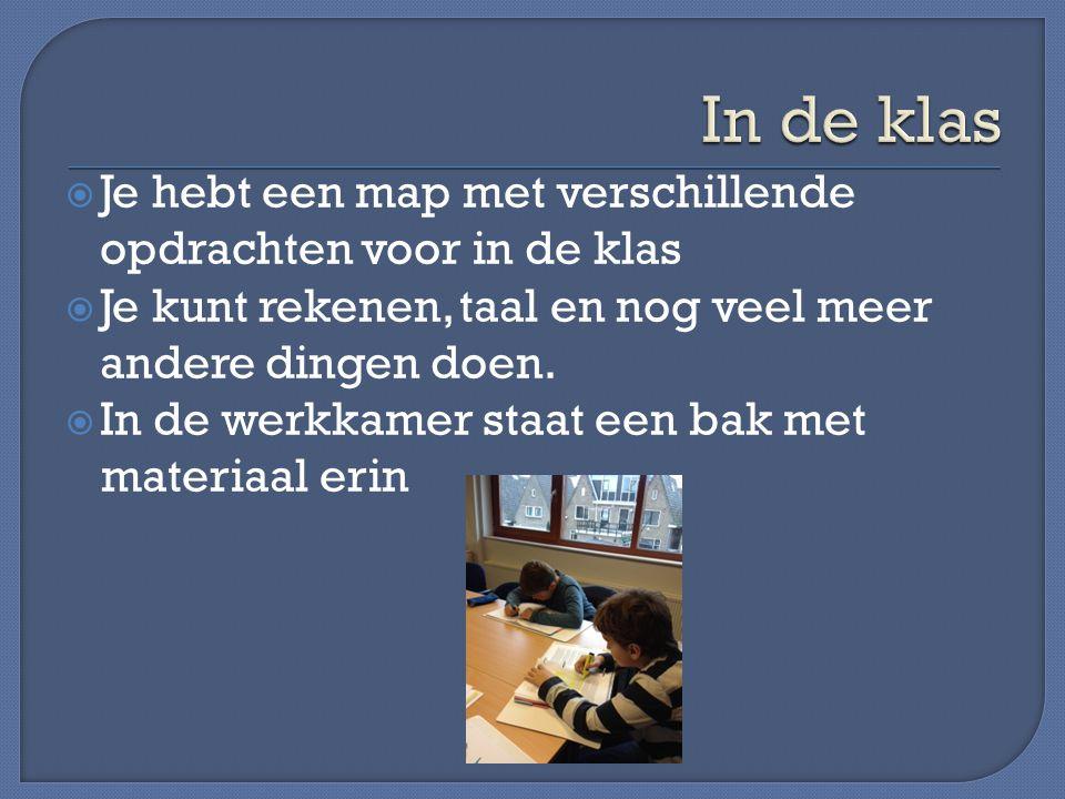  Je hebt een map met verschillende opdrachten voor in de klas  Je kunt rekenen, taal en nog veel meer andere dingen doen.