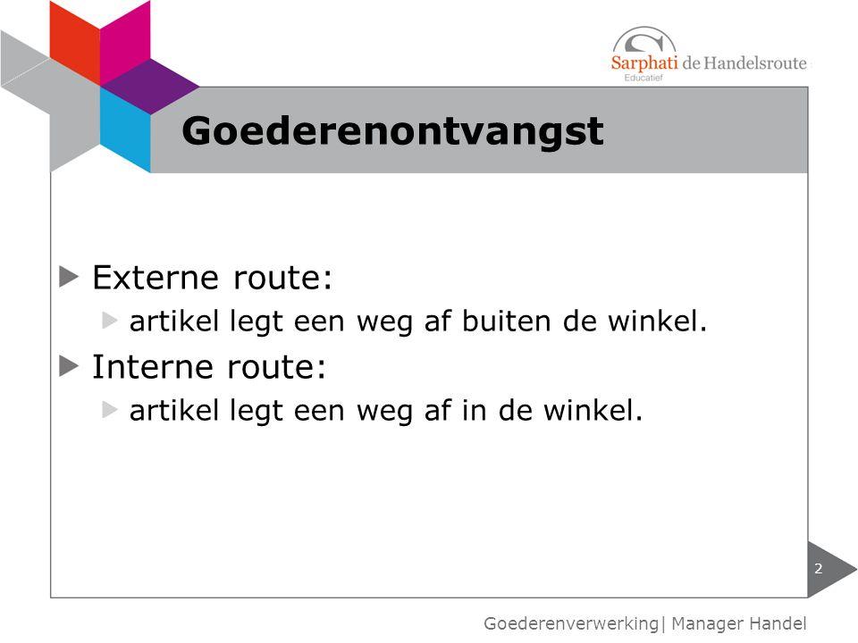 3 Soorten vervoer Goederenverwerking| Manager Handel