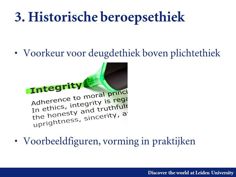 Discover the world at Leiden University 3. Historische beroepsethiek