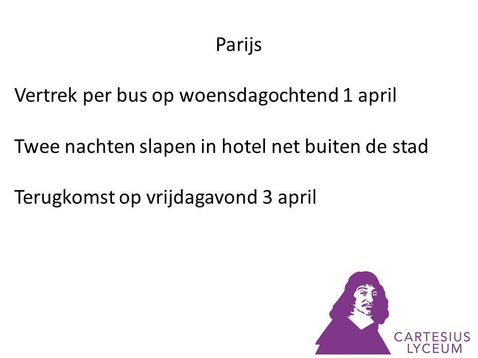 Parijs Vertrek per bus op woensdagochtend 1 april Twee nachten slapen in hotel net buiten de stad Terugkomst op vrijdagavond 3 april