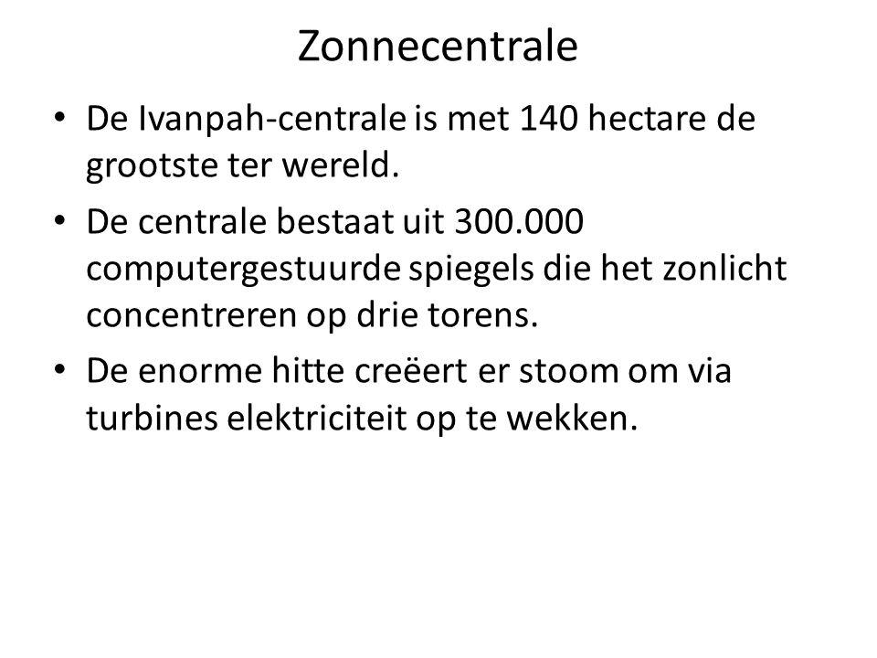 Zonnecentrale De Ivanpah-centrale is met 140 hectare de grootste ter wereld. De centrale bestaat uit 300.000 computergestuurde spiegels die het zonlic