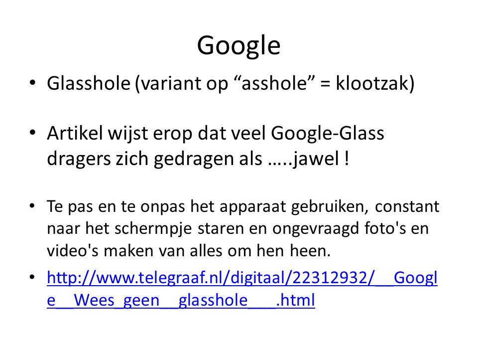 """Google Glasshole (variant op """"asshole"""" = klootzak) Artikel wijst erop dat veel Google-Glass dragers zich gedragen als …..jawel ! Te pas en te onpas he"""