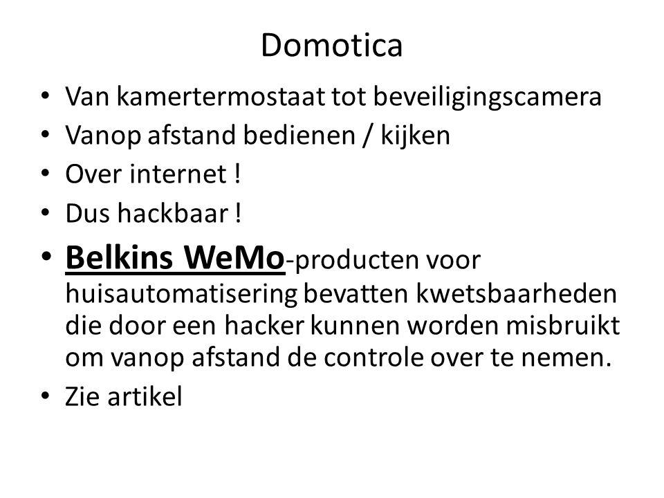 Domotica Van kamertermostaat tot beveiligingscamera Vanop afstand bedienen / kijken Over internet ! Dus hackbaar ! Belkins WeMo -producten voor huisau