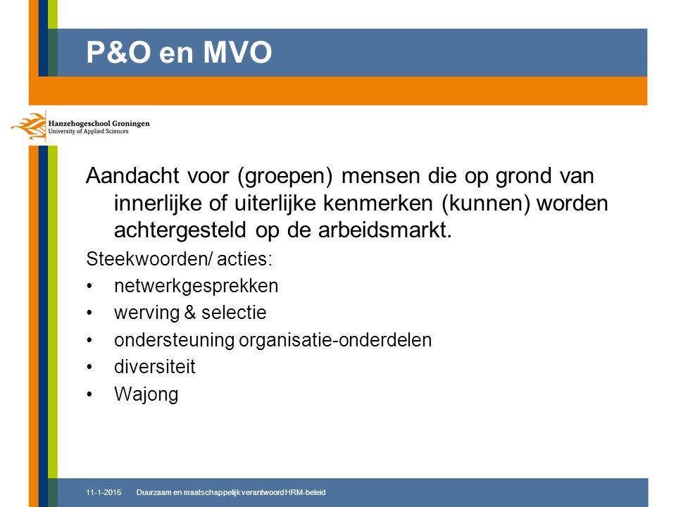 P&O en MVO Aandacht voor (groepen) mensen die op grond van innerlijke of uiterlijke kenmerken (kunnen) worden achtergesteld op de arbeidsmarkt. Steekw