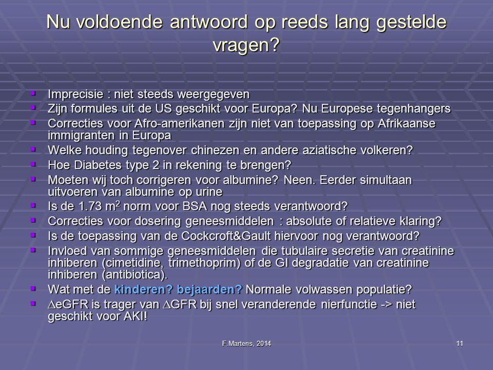 F.Martens, 201411 Nu voldoende antwoord op reeds lang gestelde vragen?  Imprecisie : niet steeds weergegeven  Zijn formules uit de US geschikt voor