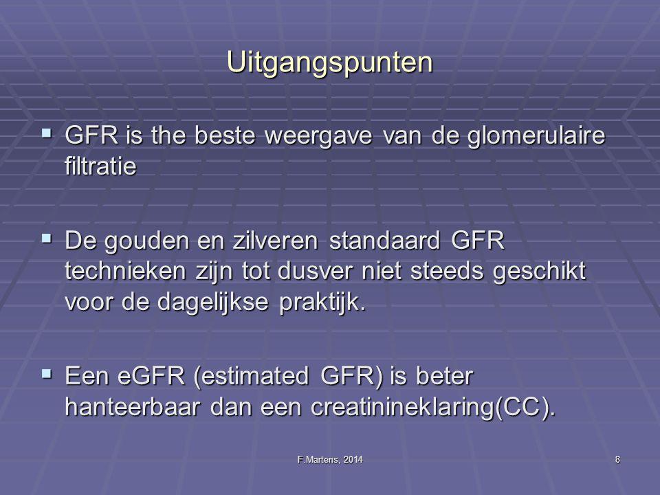 F.Martens, 201429 GFR van kinderen naar volwassenen Door een verfijning van de Q-factor is het mogelijk om uiteindelijk een brug te slaan tussen de eGFR van kinderen en deze van volwassenen: Door een verfijning van de Q-factor is het mogelijk om uiteindelijk een brug te slaan tussen de eGFR van kinderen en deze van volwassenen: eGFR = (107.3 x Q)/ Scr Q voor jongens: 0.21+0.057*A -0.0075*A 2 +0.00064*A 3 -0.000016*A 4 Q voor meisjes: 0.23+0.034*A-0.0018*A 2 +0.00017*A 3 -0.0000051*A 4 Indien we dit toepassen voor de lengte ipv de leeftijd voor jongens en meisjes samen dan is Q = 3.94-13.4*L+17.6*L 2 -9.84*L 3 +2.04*L 4