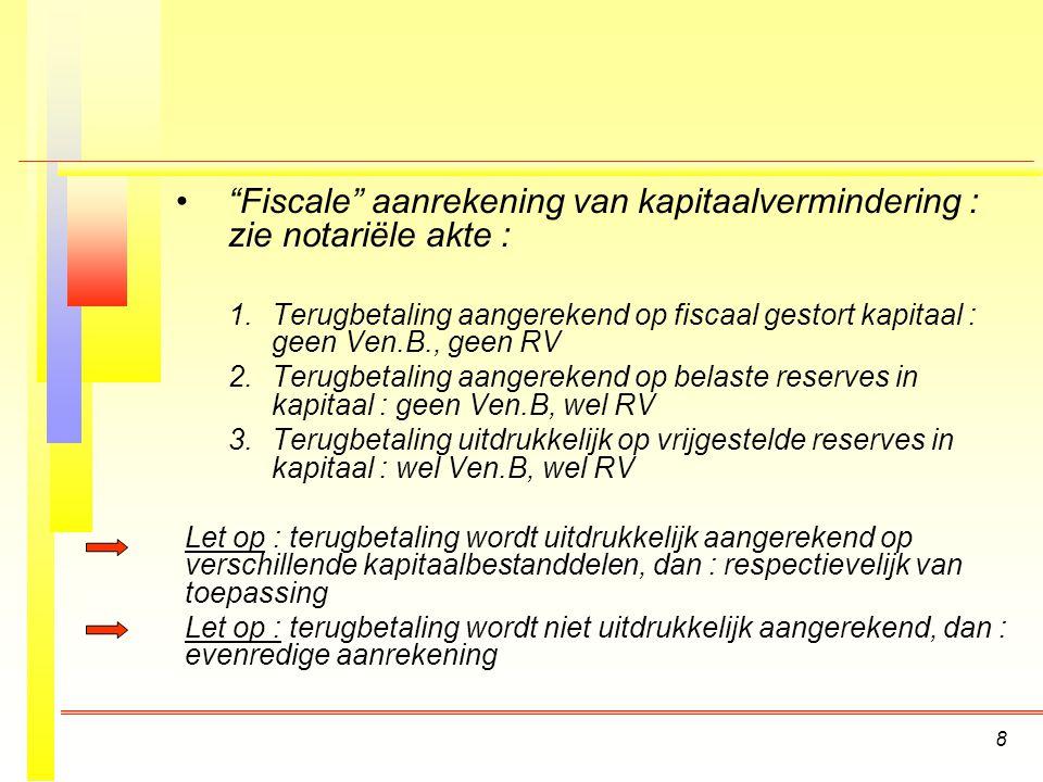 8 Fiscale aanrekening van kapitaalvermindering : zie notariële akte : 1.