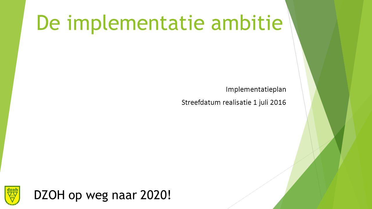 De implementatie ambitie DZOH op weg naar 2020.