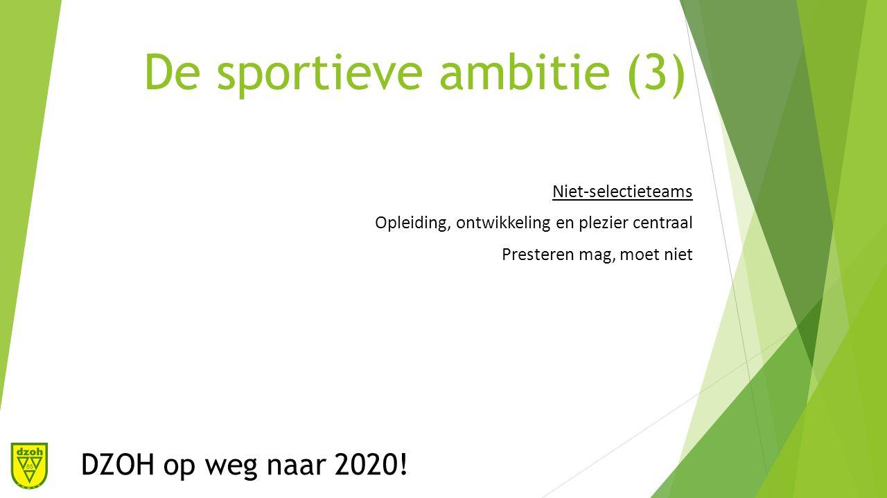 De sportieve ambitie (4) DZOH op weg naar 2020.