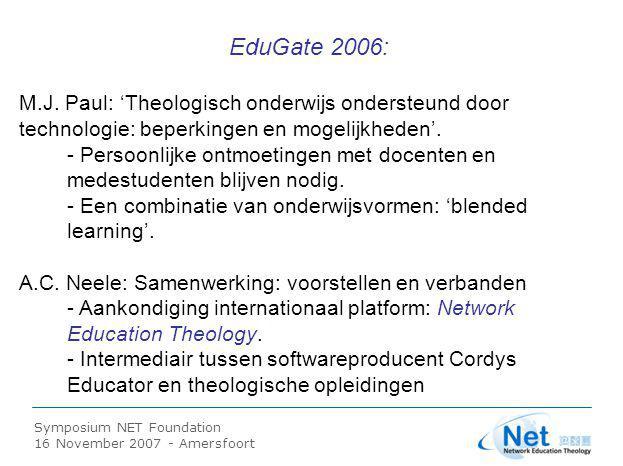 Symposium NET Foundation 16 November 2007 - Amersfoort Oprichting van Stichting NET Identiteit: 'Reformed evangelical' Bestuursleden: - Drs.
