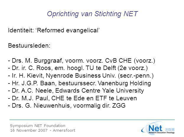 Symposium NET Foundation 16 November 2007 - Amersfoort Het bevorderen van (inter)nationaal georiën- teerd theologisch onderwijs via onder meer een elektronische leeromgeving.