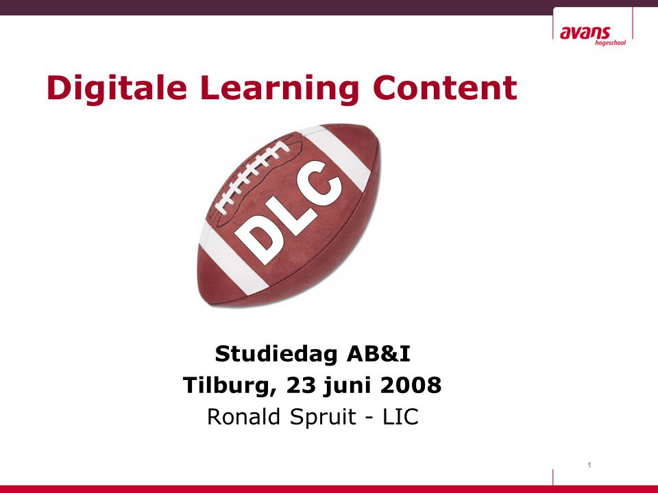 1 Digitale Learning Content Studiedag AB&I Tilburg, 23 juni 2008 Ronald Spruit - LIC