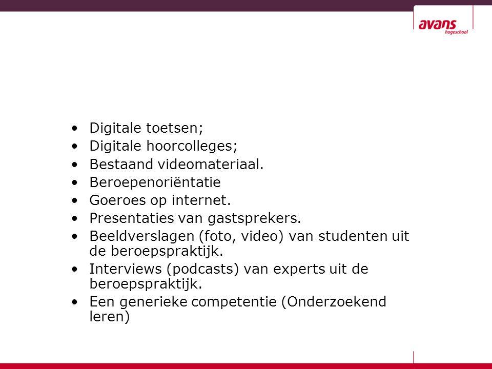 Digitale toetsen; Digitale hoorcolleges; Bestaand videomateriaal. Beroepenoriëntatie Goeroes op internet. Presentaties van gastsprekers. Beeldverslage