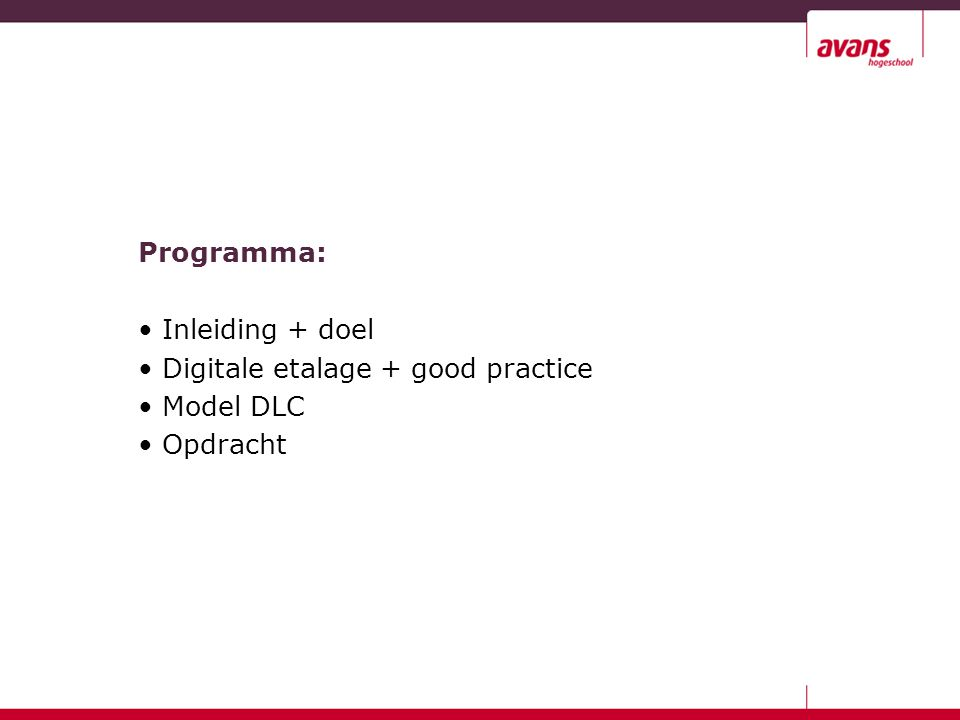 Programma: Inleiding + doel Digitale etalage + good practice Model DLC Opdracht