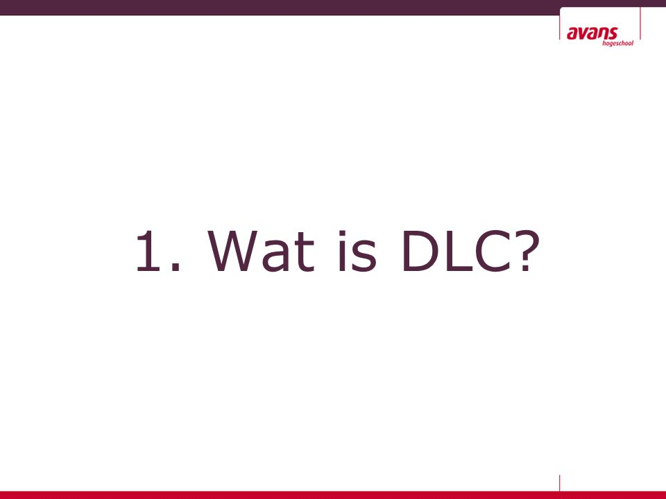 1. Wat is DLC