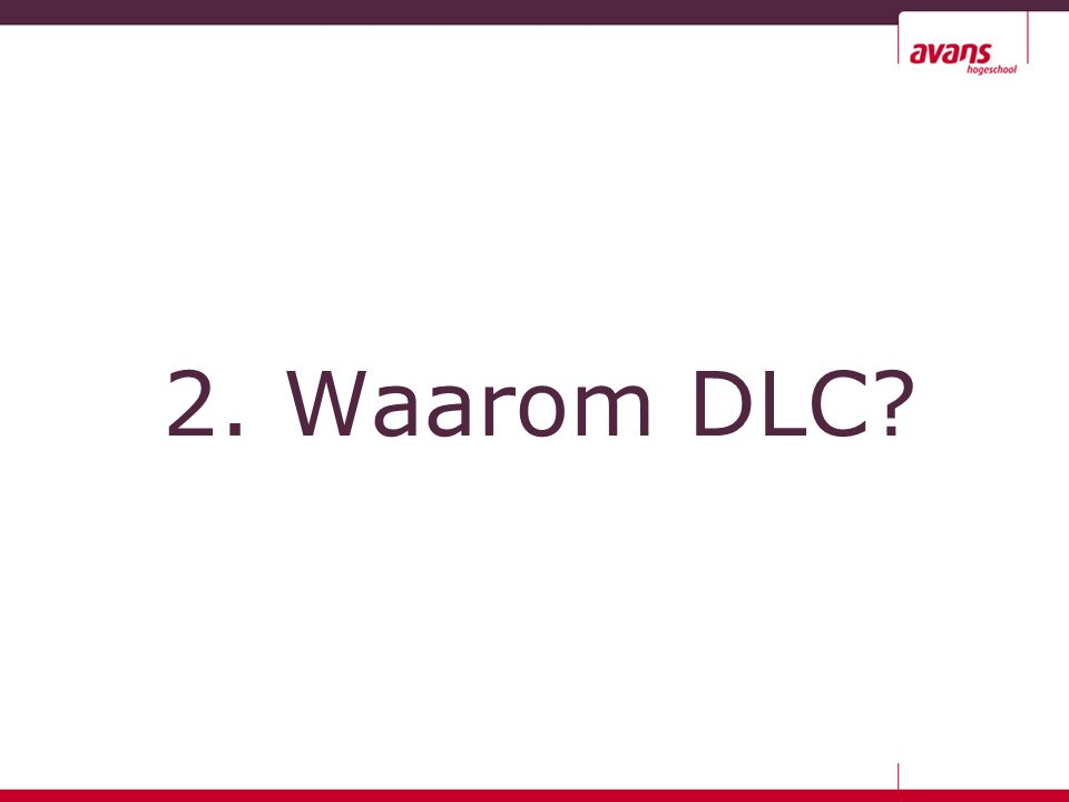 2. Waarom DLC