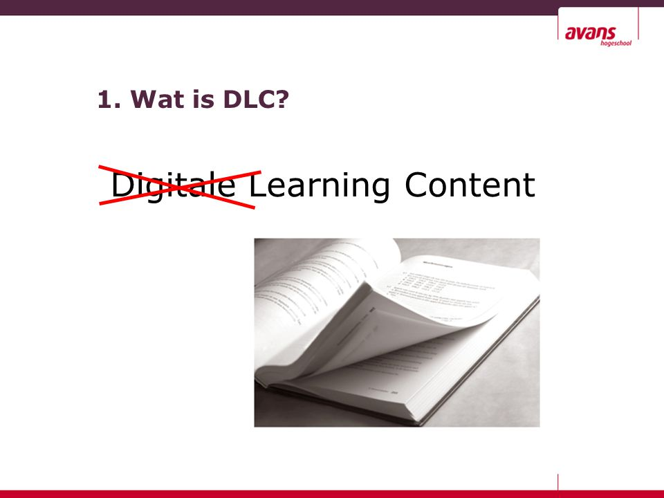 1. Wat is DLC? Digitale Learning Content