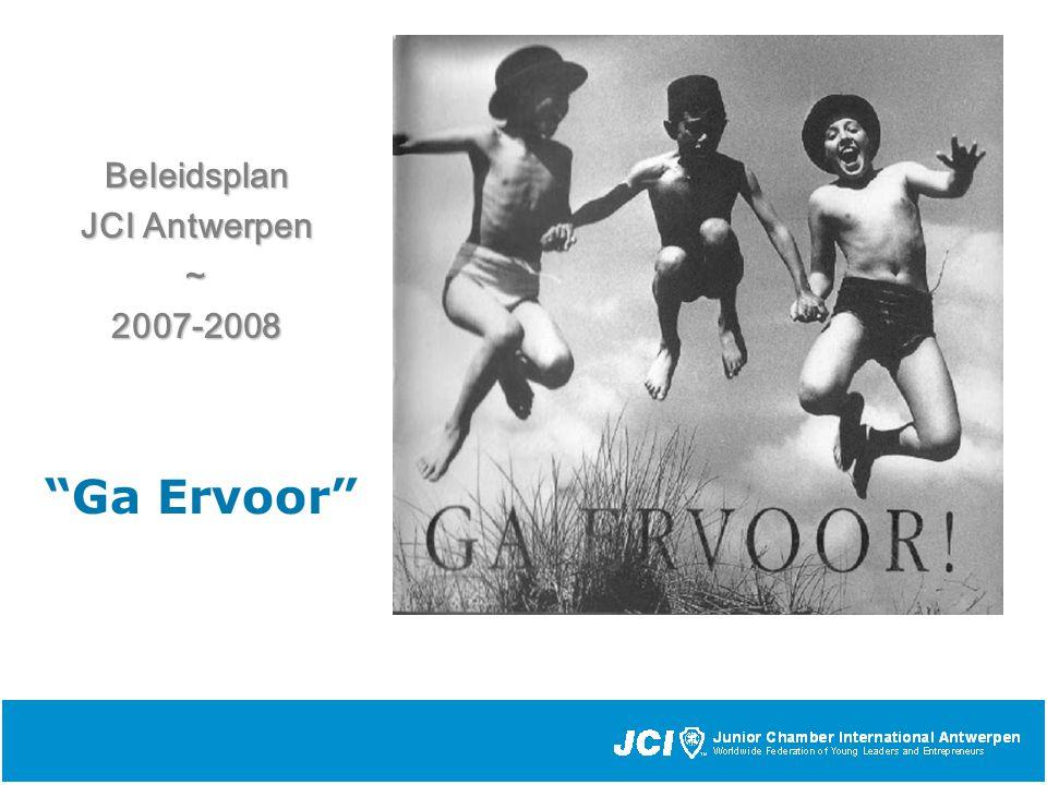 Beleidsplan JCI Antwerpen ~2007-2008 Ga Ervoor