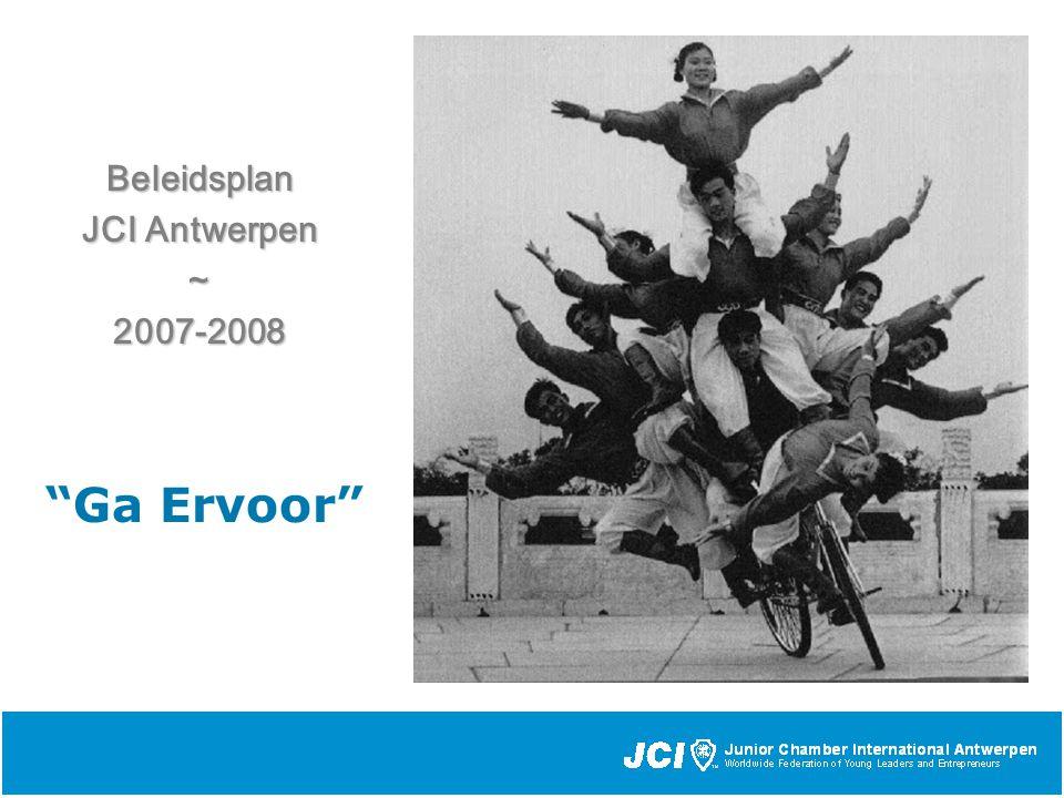 Ga Ervoor Beleidsplan JCI Antwerpen ~2007-2008