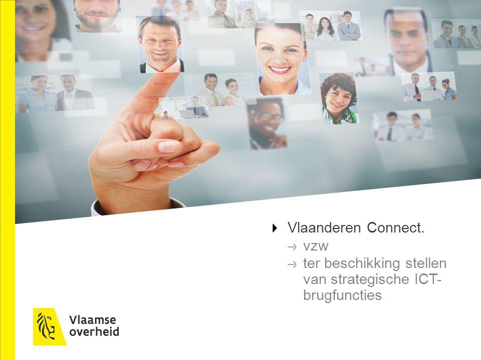 Vlaanderen Connect. vzw ter beschikking stellen van strategische ICT- brugfuncties
