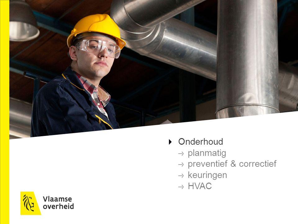 Onderhoud planmatig preventief & correctief keuringen HVAC