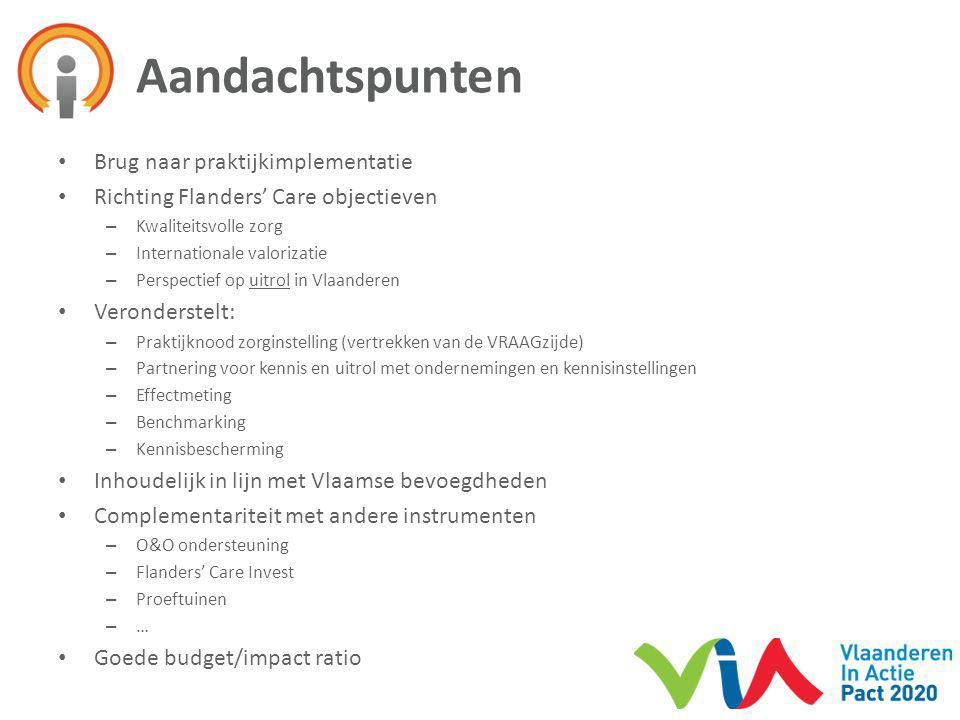 Brug naar praktijkimplementatie Richting Flanders' Care objectieven – Kwaliteitsvolle zorg – Internationale valorizatie – Perspectief op uitrol in Vla
