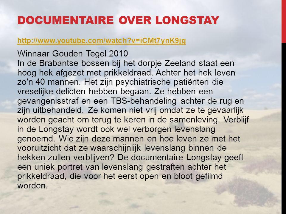 DOCUMENTAIRE OVER LONGSTAY http://www.youtube.com/watch?v=iCMt7ynK9jg Winnaar Gouden Tegel 2010 In de Brabantse bossen bij het dorpje Zeeland staat ee
