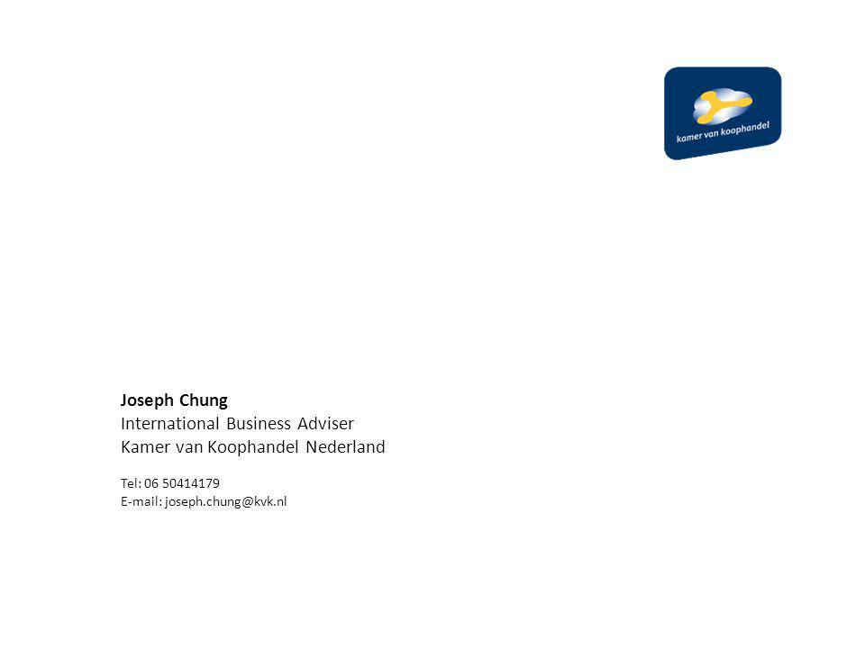 Joseph Chung International Business Adviser Kamer van Koophandel Nederland Tel: 06 50414179 E-mail: joseph.chung@kvk.nl