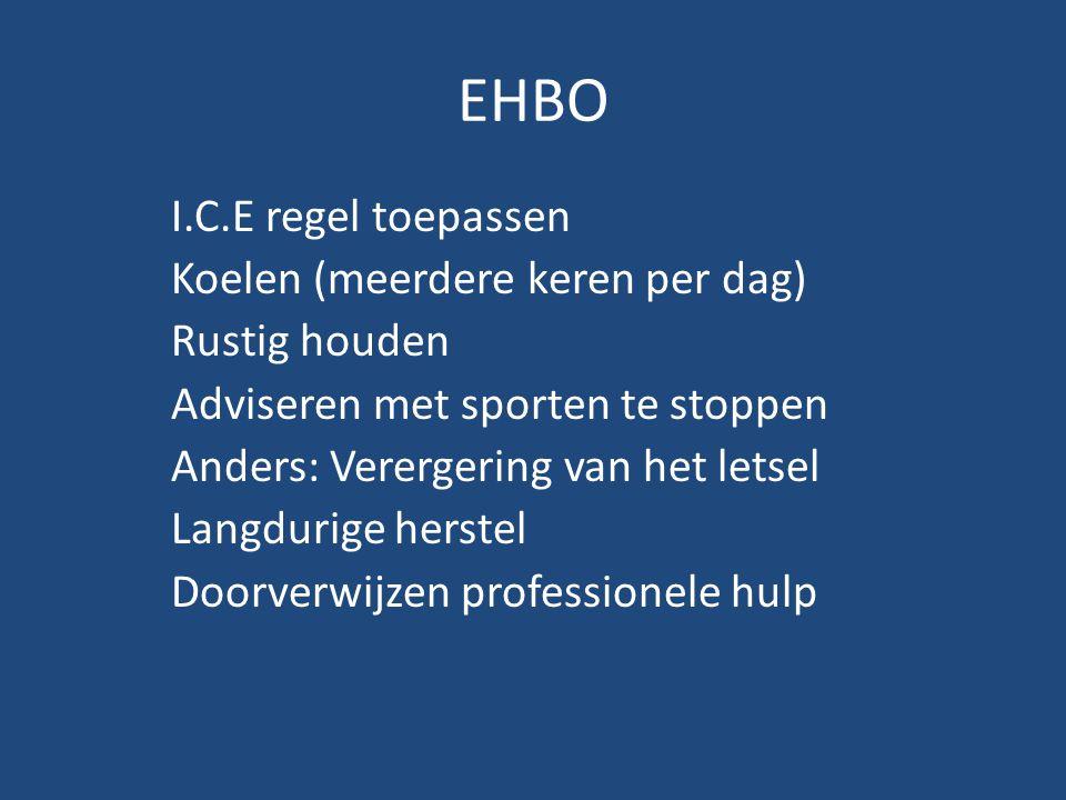 EHBO I.C.E regel toepassen Koelen (meerdere keren per dag) Rustig houden Adviseren met sporten te stoppen Anders: Verergering van het letsel Langdurig