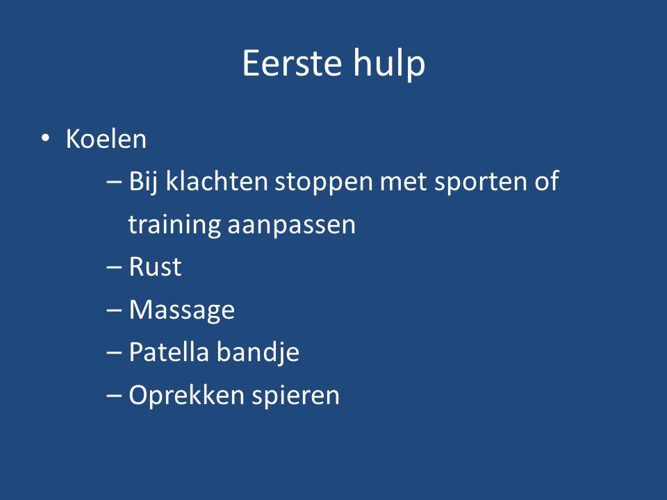 Eerste hulp Koelen – Bij klachten stoppen met sporten of training aanpassen – Rust – Massage – Patella bandje – Oprekken spieren