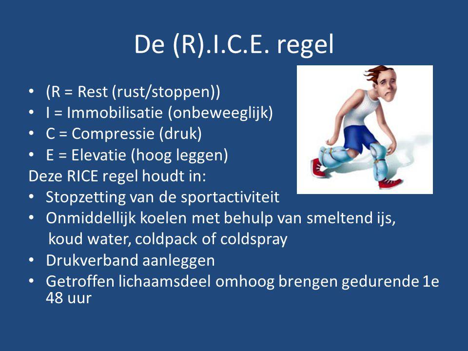 De (R).I.C.E. regel (R = Rest (rust/stoppen)) I = Immobilisatie (onbeweeglijk) C = Compressie (druk) E = Elevatie (hoog leggen) Deze RICE regel houdt