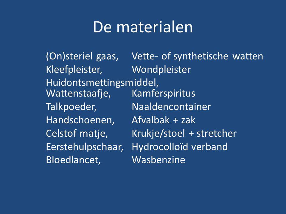 De materialen (On)steriel gaas, Vette- of synthetische watten Kleefpleister, Wondpleister Huidontsmettingsmiddel, Wattenstaafje, Kamferspiritus Talkpo