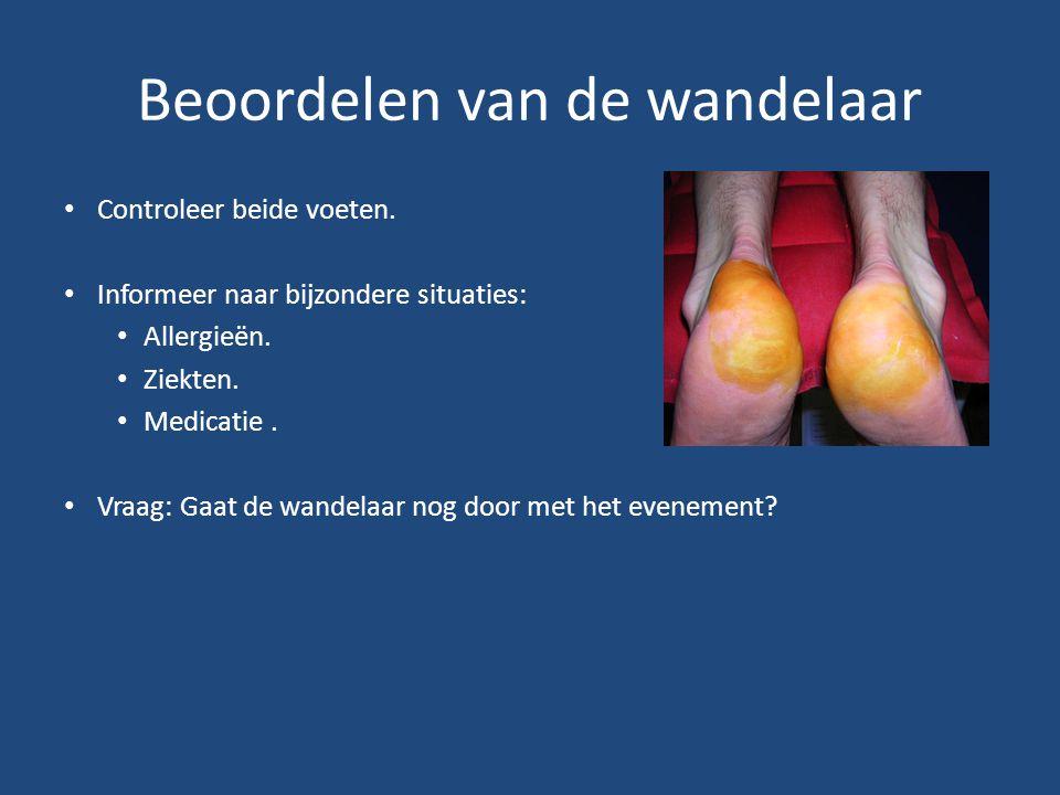 Beoordelen van de wandelaar Controleer beide voeten. Informeer naar bijzondere situaties: Allergieën. Ziekten. Medicatie. Vraag: Gaat de wandelaar nog