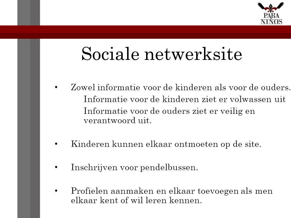 Sociale netwerksite Zowel informatie voor de kinderen als voor de ouders.