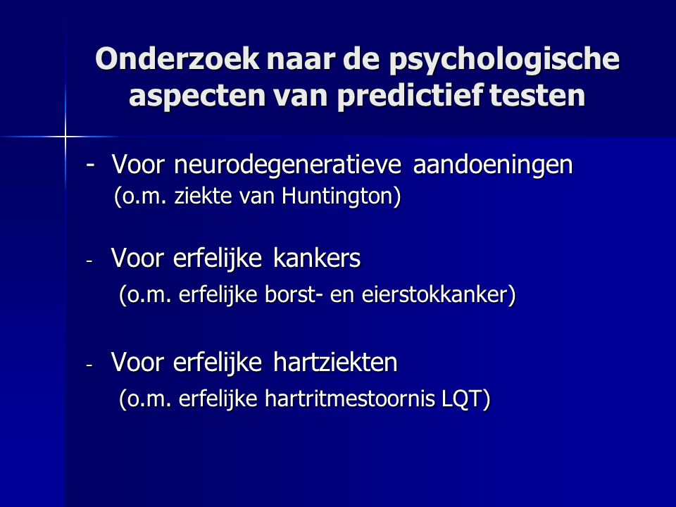 Meer informatie Website van de Eenheid Psychosociale Genetica: www.kuleuven.be/psychogen Recent verschenen boek over deze problematiek: Die ziekte in mijn familie, krijg ik die later ook.