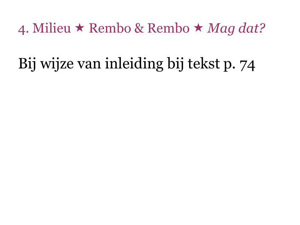 4. Milieu  Rembo & Rembo  Mag dat? Bij wijze van inleiding bij tekst p. 74