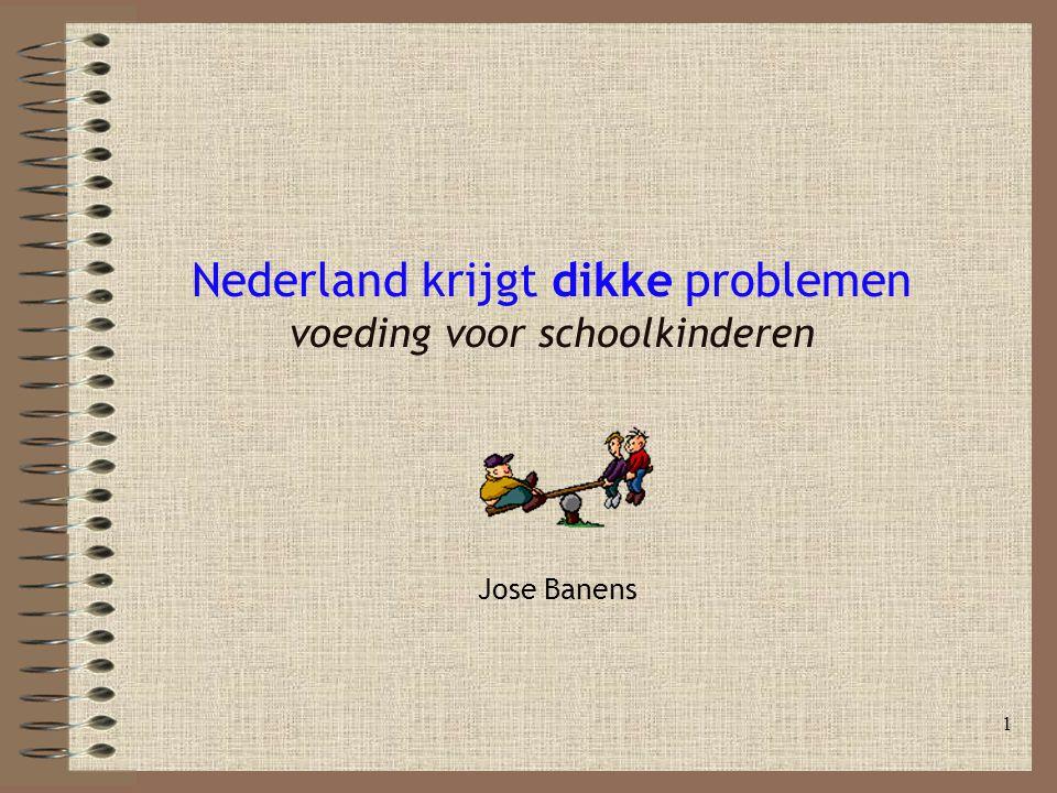 1 Nederland krijgt dikke problemen voeding voor schoolkinderen Jose Banens